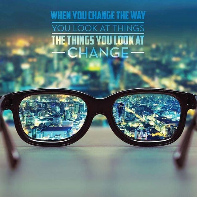 change the way we look at things