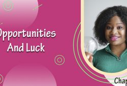 Opportunities and Luck